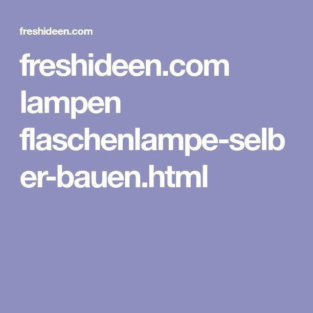 Flaschenlampe selber bauen: Tolle Anleitung und Inspirationsideen – Tobias Z   – Deutch | Sosyal Penguin –  – #außenküche