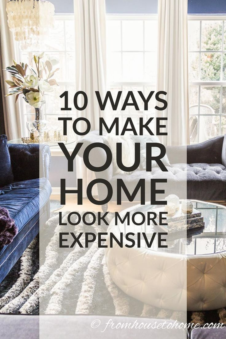 10 Easy Ways To Make Your House Look More Expensive. 852 best Decorating Tips For The Home images on Pinterest
