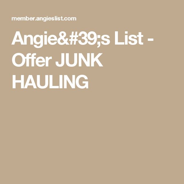 Angie's List - Offer JUNK HAULING