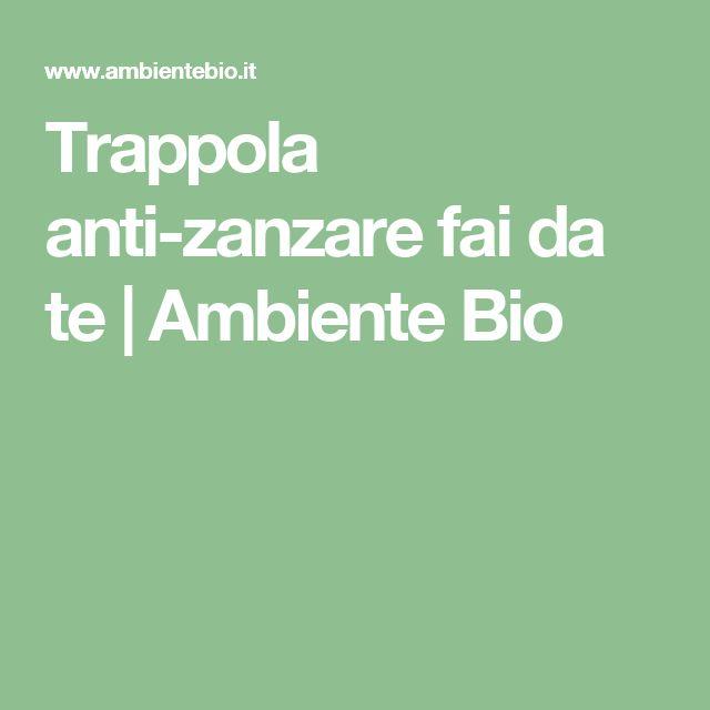 Trappola anti-zanzare fai da te | Ambiente Bio