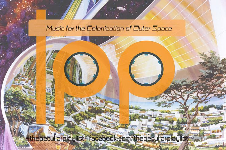Music for the Colonization of Outer Space Create your own themed playlist and see ours at http://on.fb.me/1Hy4aCO Visit www.facebook.com/thepeculiarplaylist for more information! #thepeculiarplaylist #music #mixtape #playlist #space