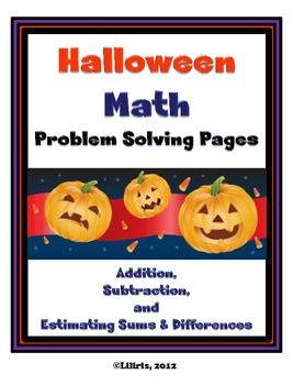 Halloween Math Word Problems - Addition, Subtraction, Estimating Sums and Differences, and Multiple-Step Problems.
