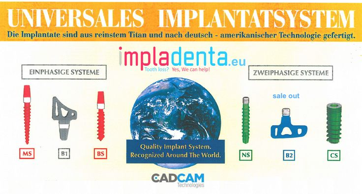 Universal Implant System.  Implants range B2 (two-phase) New design coming soon.