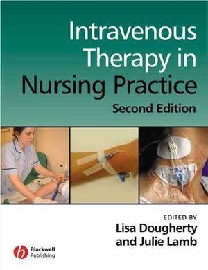Intravenous therapy in nursing practice -  Dougherty, Lisa (redacteur) -  plaats 613.2 # Basisverpleegkunde