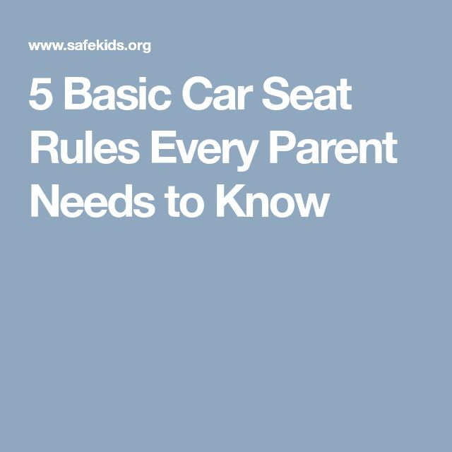 5 Basic Car Seat Rules Every Parent Needs to Know