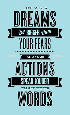 #dream #fear #action #words