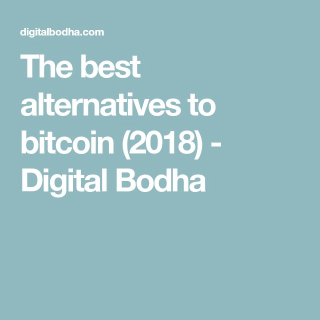 The Best Alternatives To Bitcoin  Digital Bodha