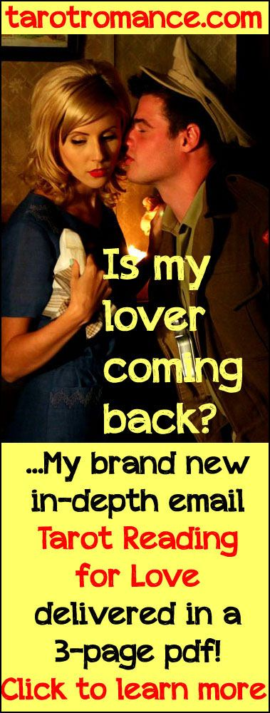 Is my lover coming back? All new, pre-customized Tarot Reading! Find out more here... http://tarotromance.com/readings-for-love/