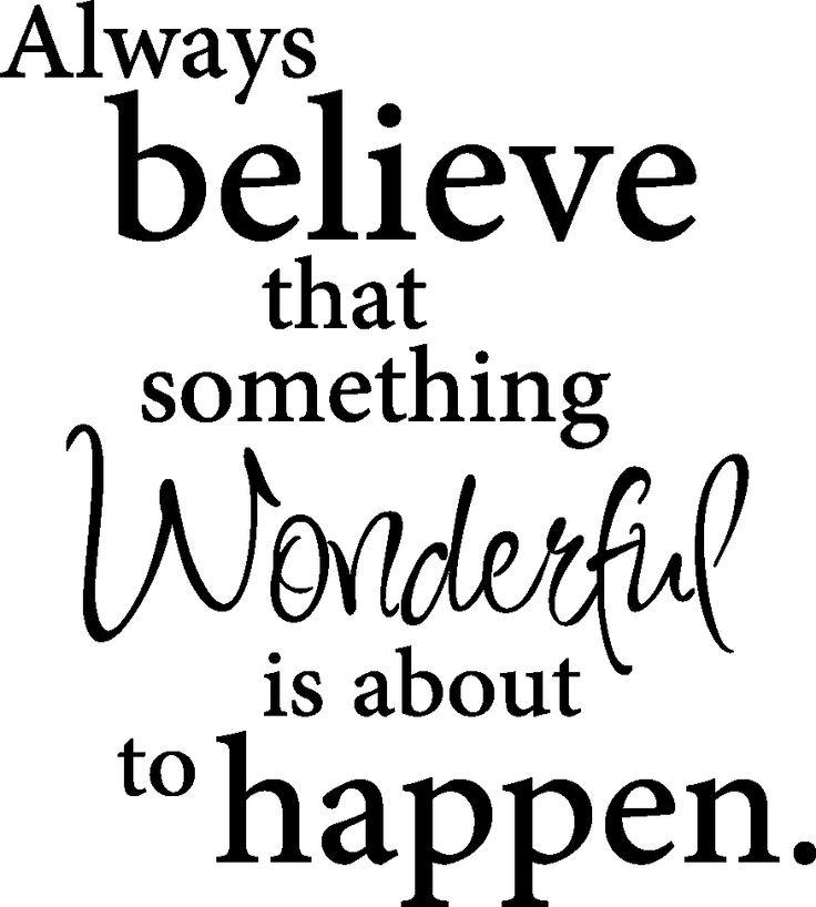 Always Believe Something Wonderful: Always Believe That Something Wonderful