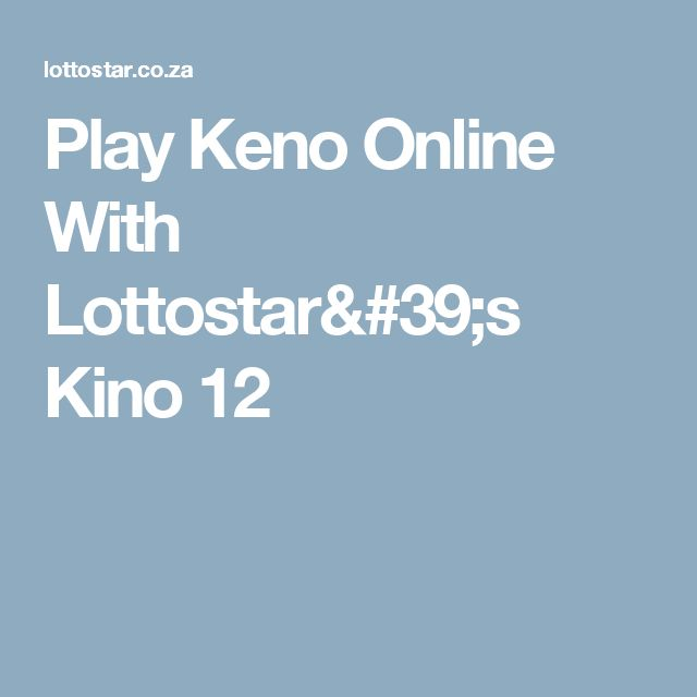 Play Keno Online With Lottostar's Kino 12
