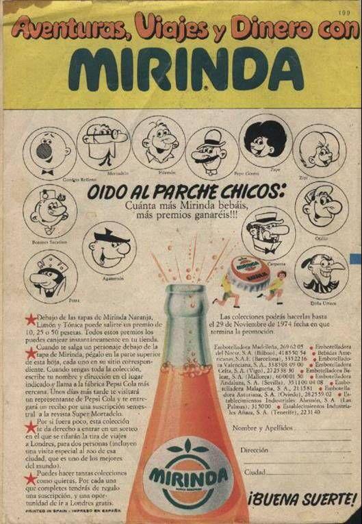 Nov 1974 | Debajo de las tapas de Mirinda Naranja, Limón y Tónica puede salirte un premio de 10, 15 o 25 ptas que puedes canjear en tu tienda. Cuando te salga un personaje debajo de la tapa de Mirinda, pégalo en esta hoja, cada uno en su sitio correspondiente. Cuando tengas la colección completa, escribe tu nombre y dirección y llama a la fábrica Pepsi-Cola más cercana. Te visitará un representante de Pepsi y te entregará un recibo por una suscripción semestral a la revista Súper Mortadelo.