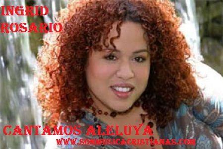 Ingrid Rosario - Cantamos Aleluya