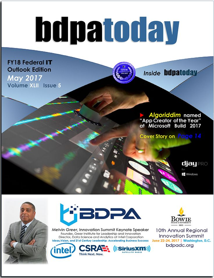 May 2017 Edition. This edition of #bdpatoday features FY18's #Federal IT Outlook and #Budget Overview. #BDPA #HSCC students participate in Pitch Competition leading up to annual Regional Innovation Summits.