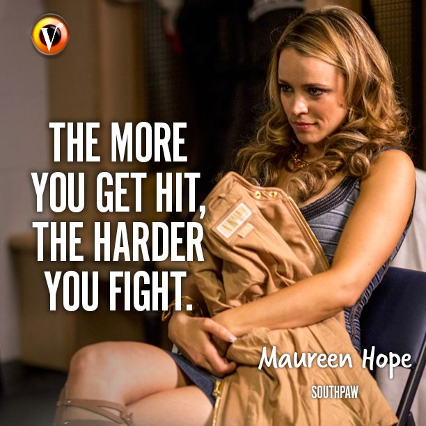 "Maureen Hope (Rachel McAdams) in Southpaw: ""The more you get hit , the harder you fight."" #quote #moviequote #superguide"