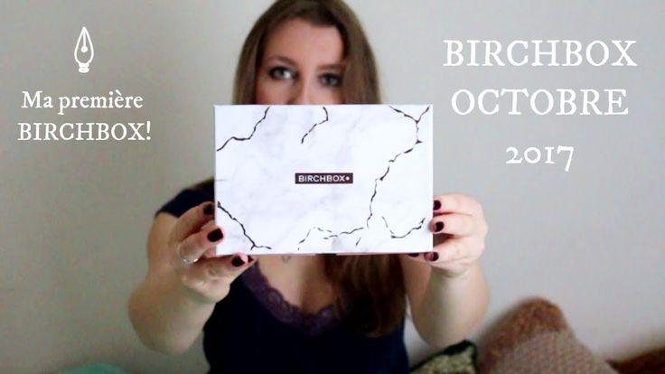 Birchbox octobre 2017 ma première boîte beauté! Les ampoules gratuites!