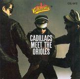 The Cadillacs Meet the Orioles [CD], 01745726