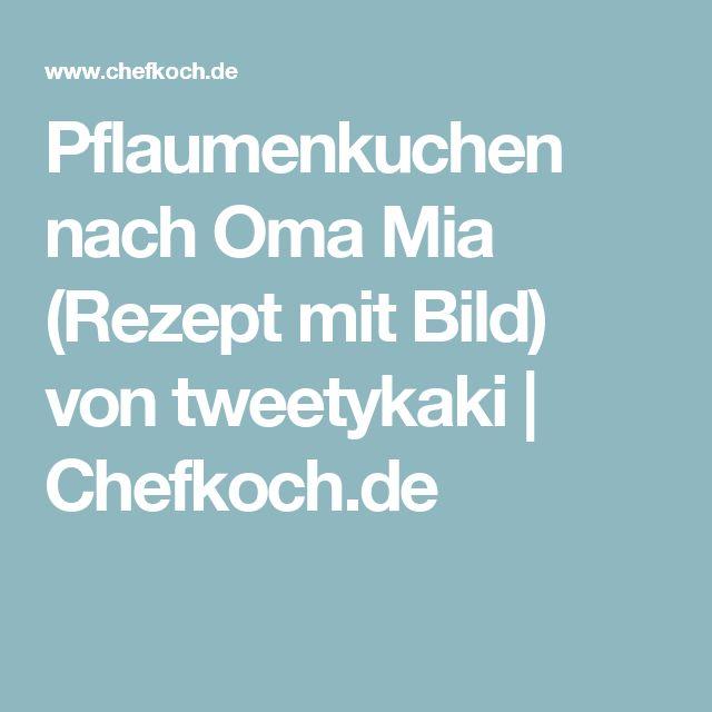 Pflaumenkuchen nach Oma Mia (Rezept mit Bild) von tweetykaki | Chefkoch.de