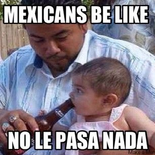 They gave you a little taste of beer when you were a kid. | 27 Realities Of Growing Up With A Mexican Dad