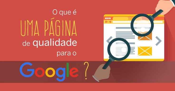 O que é que o Google considera ser uma página de qualidade? Saiba tudo neste documento de 160 páginas.