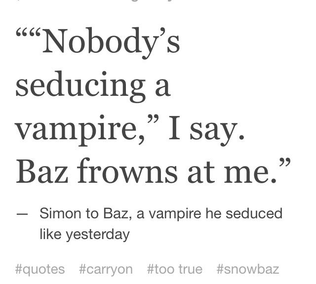 Line literally two minutes ago before the girls came in you were seducing a  vampire, Simon