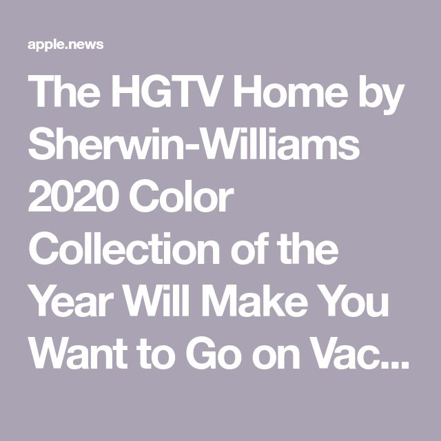 The HGTV Home by Sherwin-Williams 2020 Color Collection of the Year Will Make You Want to Go on Vacation — HGTV
