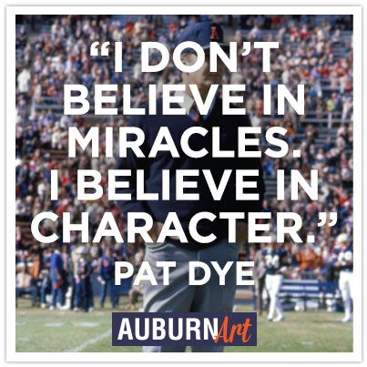 "Pay Dye. ""I Don't Believe in Miracles.  I Believe in Character.""   RollTideWarEagle.com great sports stories, audio podcast and FREE on line tutorial of college football rules. #CollegeFootball #Auburn #WarEagle"