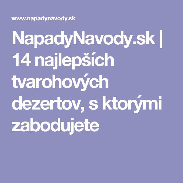 NapadyNavody.sk   14 najlepších tvarohových dezertov, s ktorými zabodujete