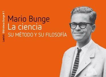 Extractos filosóficos: Epistemología en la formación del científico según Mario Bunge | Ciencia | La Ciencia de la Mula Francis