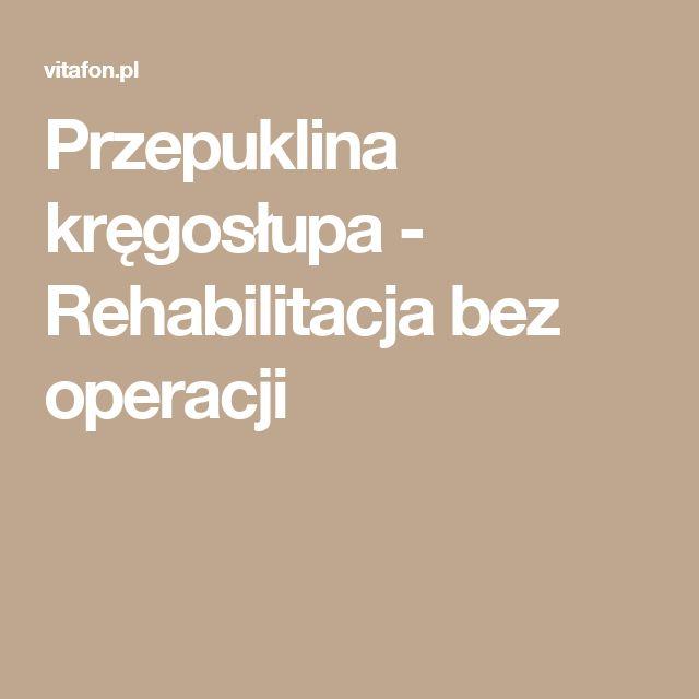 Przepuklina kręgosłupa - Rehabilitacja bez operacji