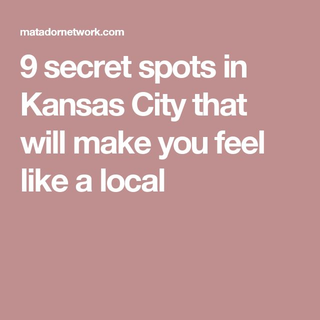 9 secret spots in Kansas City that will make you feel like a local
