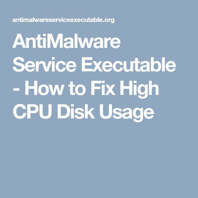 AntiMalware Service Executable - How to Fix High CPU Disk ...