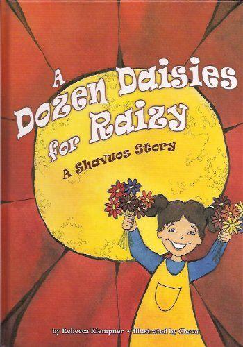 A Dozen Daisies for Raizy by Rebecca Klempner,http://www.amazon.com/dp/1929628412/ref=cm_sw_r_pi_dp_JpLWsb03D048NSMK
