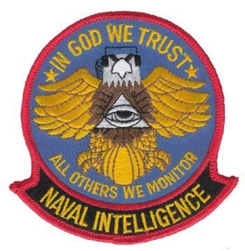 USN Naval Intelligence - I God We Trust....All Others We Monitor.........amen !!! .....Been there...done that....have the t-shirt !!!