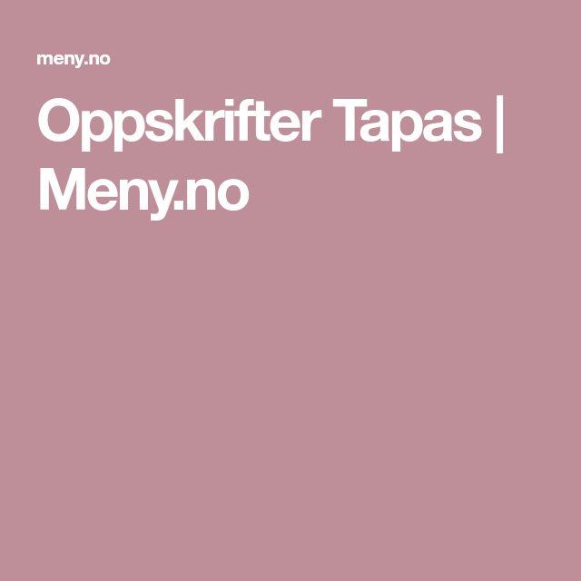 Oppskrifter Tapas | Meny.no