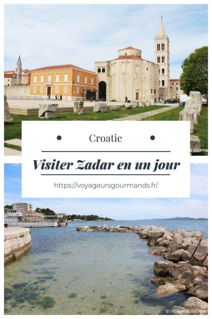Visiter Zadar En Un Jour Que Voir Que Faire Blog Voyageurs Gourmands Visiter Zadar Zadar Visiter Croatie