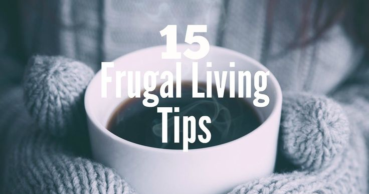 15 Frugal Living Tips - To Get You Started - Smart Money, Simple Life