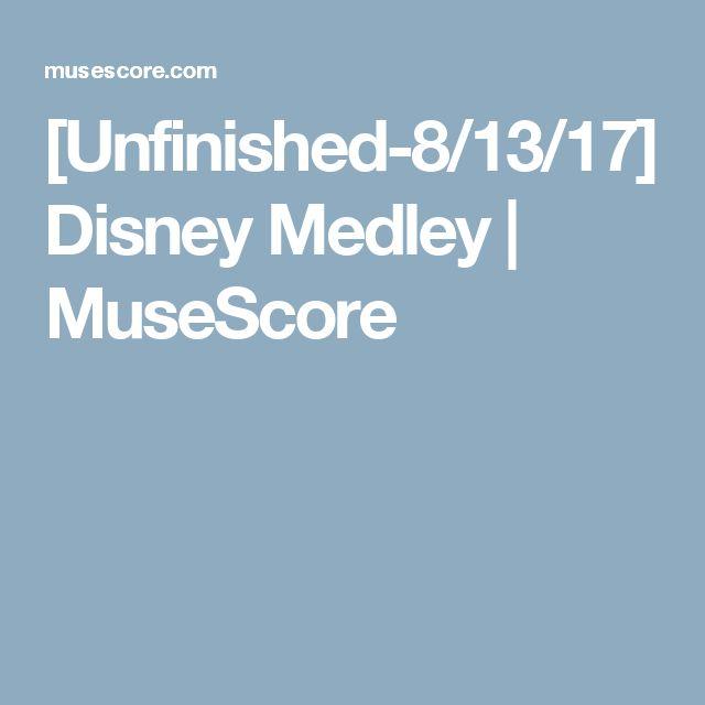 [Unfinished-8/13/17] Disney Medley | MuseScore