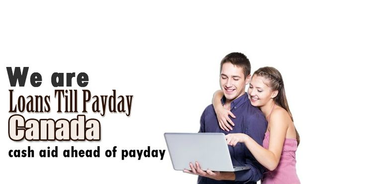 we are loans till payday canada,get cash aid ahead of payday - http://www.loanstillpaydaycanada.ca/about-us.html