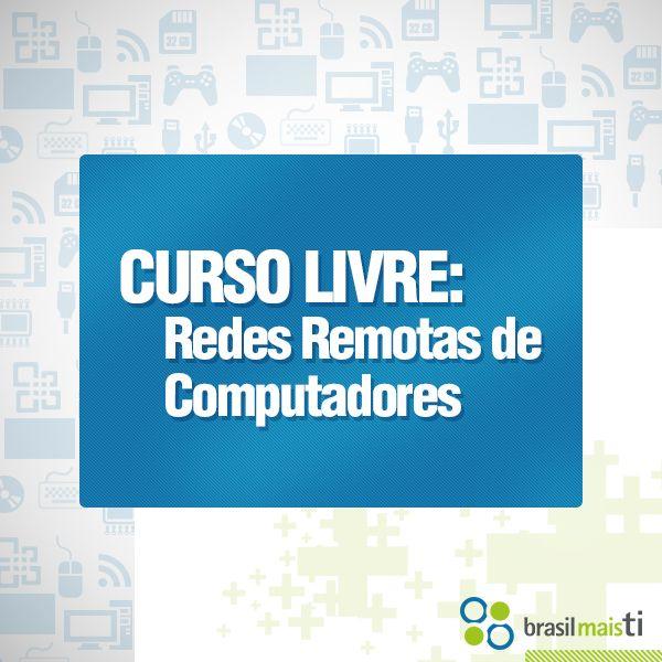 No curso deRedes Remotas de Computadores, conhecerá os fundamentos das redes de longa distância, a internet, rede privada virtual e política de segurança.