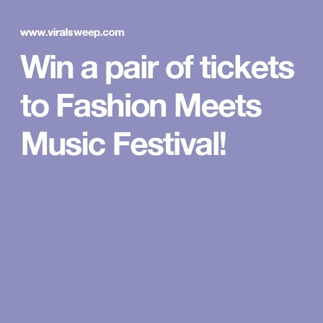 Win a pair of tickets to Fashion Meets Music Festival!