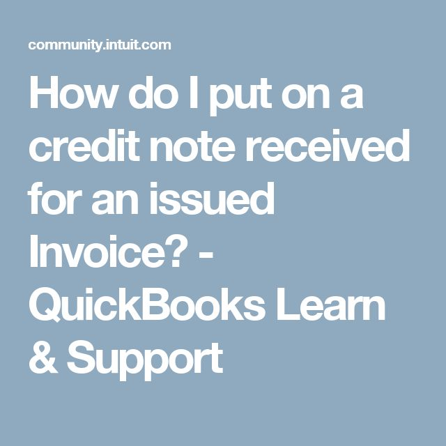 How do I put on a credit note received for an issued Invoice? - QuickBooks Learn & Support
