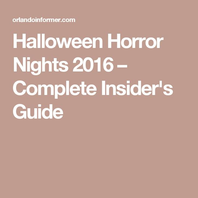 Halloween Horror Nights 2016 – Complete Insider's Guide