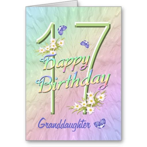 32 Best Granddaughter Birthday Images On Pinterest Happy 17th Birthday Wishes