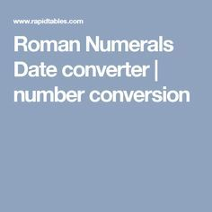 Roman Numerals Date converter | number conversion