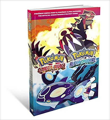 Pokemon Omega Ruby & Pokemon Alpha Sapphire - The Official Hoenn Region Strategy Guide: Amazon.co.uk: The Pokemon Company: 9781908172624: PC & Video Games
