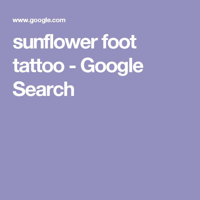 sunflower foot tattoo - Google Search
