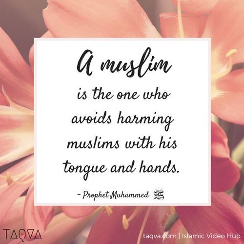 The Prophet ﷺ defined the true Muslim as one who avoids harming other Muslims with his tongue (words) and hand (actions.