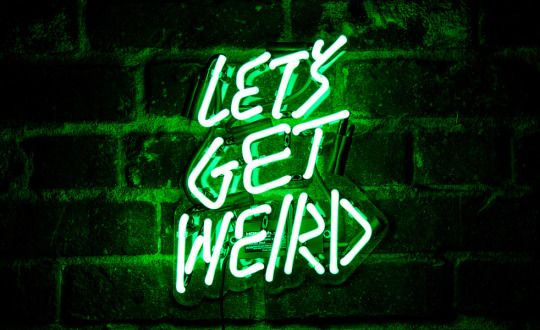 let's get weird #neon