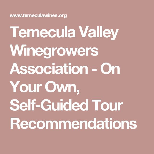 Temecula Valley Winegrowers Association - On Your Own, Self-Guided Tour Recommendations
