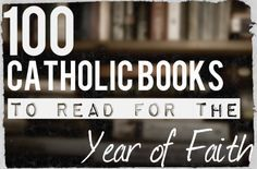 """There""""s a lot of great ways to engage in the Year of Faith. One of them is reading. Often times, folks don""""t know where to begin when it comes to what books to read. So I found a few lists from holy teachers and compiled them together for your benefit. Unless you""""re amazing, you will …"""